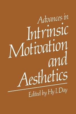 Advances in Intrinsic Motivation and Aesthetics - Day, Hy I. (Editor)