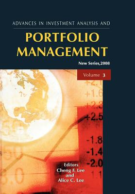 Advances in Investment Analysis and Portfolio Management - Lee, Cheng F, and Lee, Alice C