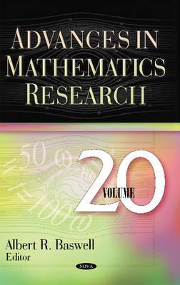 Advances in Mathematics Research: Volume 20 - Baswell, Albert R.