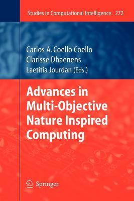 Advances in Multi-Objective Nature Inspired Computing - Coello Coello, Carlos (Editor), and Dhaenens, Clarisse (Editor), and Jourdan, Laetitia (Editor)