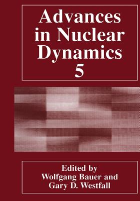 Advances in Nuclear Dynamics 5 - Bauer, Wolfgang (Editor)