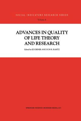 Advances in Quality of Life Theory and Research - Diener, Ed (Editor), and Rahtz, Don (Editor)