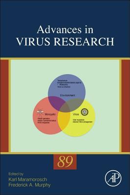 Advances in Virus Research, 89 - Maramorosch, Karl (Editor), and Murphy, Frederick A (Editor)