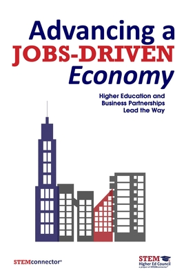 Advancing a Jobs-Driven Economy: Higher Education and Business Partnerships Lead the Way - Stemconnector(r)
