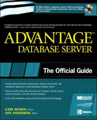 Advantage Database Server: The Official Guide - Jensen, Cary, PH.D., and Anderson, Loy, PH.D.