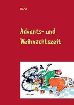 Advents- und Weihnachtszeit: Heiteres und Besinnliches - Abt, Elke