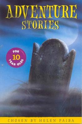 Adventure Stories for 10 Year Olds - Paiba, Helen