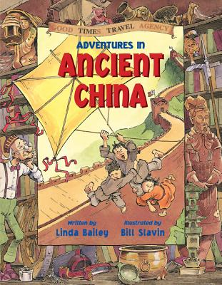 Adventures in Ancient China - Bailey, Linda