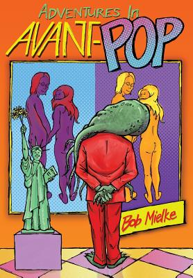 Adventures in Avant-Pop - Mielke, Bob