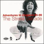 Adventures In Clubland 1990-1999: The Stress Decade