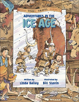 Adventures in the Ice Age - Bailey, Linda