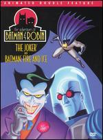 Adventures of Batman and Robin: The Joker and Batman - Fire and Ice