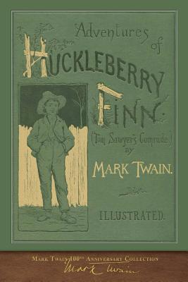 Adventures of Huckleberry Finn: 100th Anniversary Collection - Twain, Mark