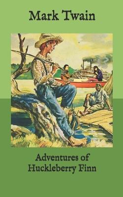 Adventures of Huckleberry Finn - Twain, Mark