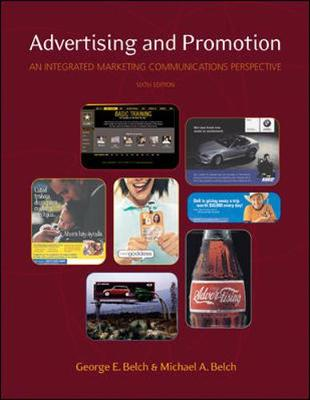 Advertising and Promotion: An Integrated Marketing Communications Perspective - Belch, George E, and Belch, Michael A