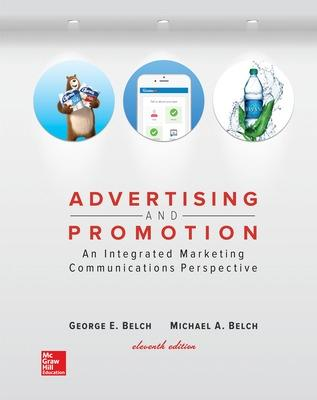 Advertising and Promotion: An Integrated Marketing Communications Perspective - Belch, George, and Belch, Michael