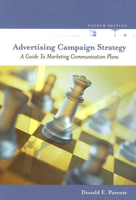 Advertising Campaign Strategy: A Guide to Marketing Communication Plans - Parente, Donald