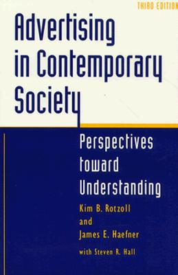 Advertising in Contemporary Society: Perspectives Toward Understanding - Rotzoll, Kim B