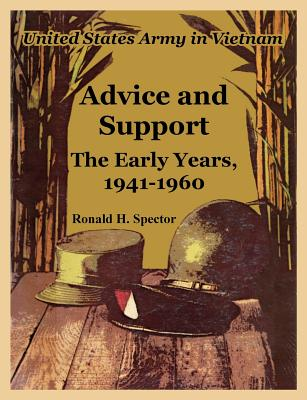 Advice and Support: The Early Years, 1941-1960 - Spector, Ronald H