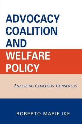 Advocacy Coalition and Welfare Policy: Analyzing Coalition Consensus - Ike, Roberto Marie