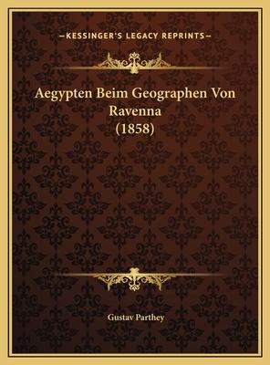 Aegypten Beim Geographen Von Ravenna (1858) - Parthey, Gustav