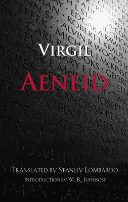 Aeneid - Virgil, and Lombardo, Stanley, Professor (Translated by), and Johnson, W R (Introduction by)