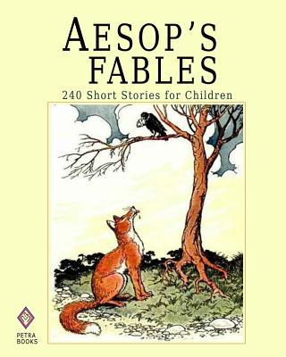 Aesop's Fables: 240 Short Stories for Children - Illustrated - Aesop