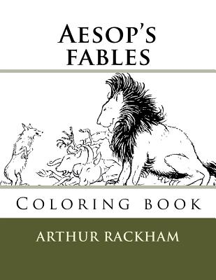 Aesop's Fables: Coloring Book - Rackham, Arthur, and Guido, Monica (Editor)