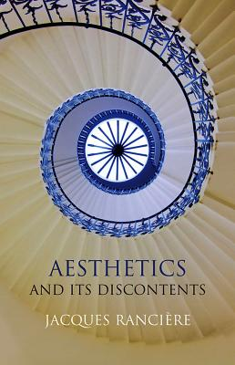 Aesthetics and Its Discontents - Ranciere, Jacques