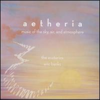 Aetheria: Music of the Sky, Air & Atmosphere - Betsy Giri (vocals); Campbell Thibo (vocals); David Akers (vocals); Erica Atnip (vocals); Ethan Roday (vocals);...