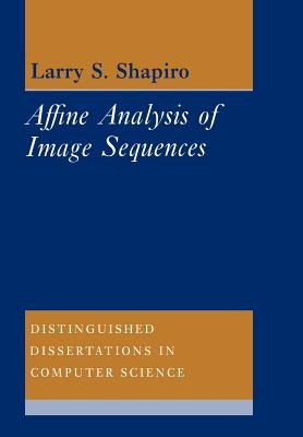 Affine Analysis of Image Sequences - Shapiro, Larry S