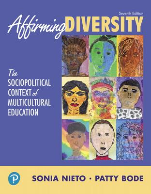 Affirming Diversity: The Sociopolitical Context of Multicultural Education - Nieto, Sonia, and Bode, Patty