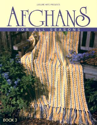 Afghans for All Seasons, Book 3 (Leisure Arts #108217) - Leisure Arts