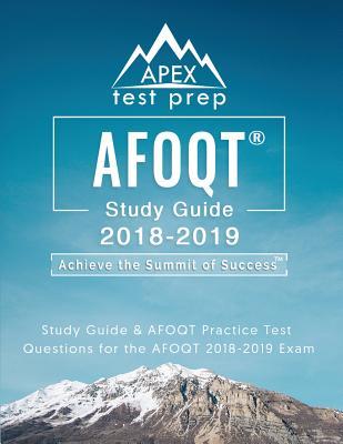 AFOQT Study Guide 2018-2019: Study Guide & AFOQT Practice Test Questions for the AFOQT 2018-2019 Exam - Apex Test Prep