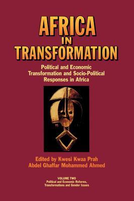Africa in Transformation Vol.2. Political and Economic Transformation and Socio-Political Responses in Africa - Kwaa Prah, Kwesi (Editor), and Prah, Kwesi Kwaa (Editor)