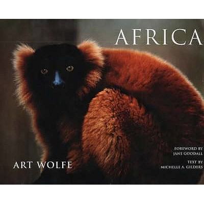 Africa - Wolfe, Art (Photographer), and Goodall, Jane, and Gilders, Michelle A.