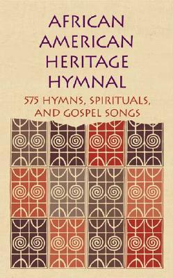 African American Heritage Hymnal: 575 Hymns, Spirituals, and Gospel Songs - Carpenter, Rev Dr Delores (Editor), and Williams Jr, Rev Nolan E (Editor)
