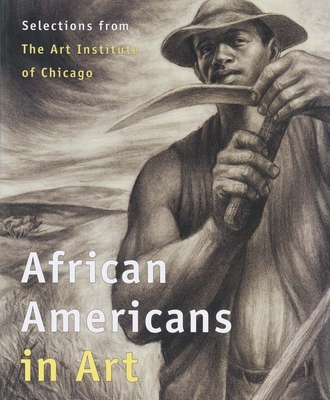 African Americans in Art: Selections from the Art Institute of Chicago - Rossen, Susan F (Editor)