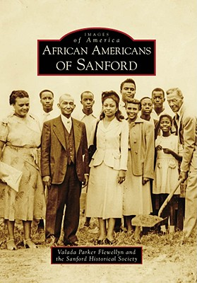 African Americans of Sanford - Flewellyn, Valada Parker, and Sanford Historical Society