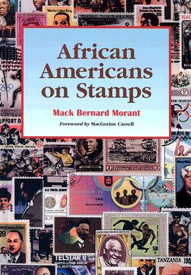 African Americans on Stamps - Morant, Mack Bernard, and Cassell, MacGorine (Afterword by)