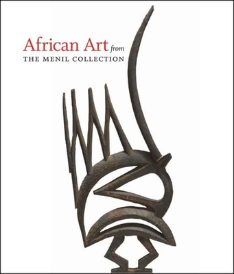 African Art from the Menil Collection - Van Dyke, Kristina (Editor)