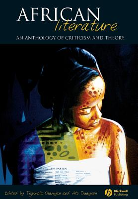 African Literature: An Anthology of Criticism and Theory - Olaniyan