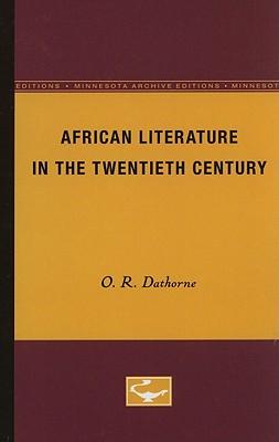 African Literature in the Twentieth Century - Dathorne, O R