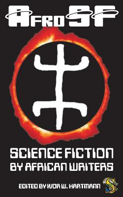 Afrosf: Science Fiction by African Writers - Okorafor, Nnedi, and Lotz, Sarah, and Hartmann, Ivor W (Editor)