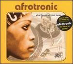 Afrotronic: Afro Flavoured Club Tunes
