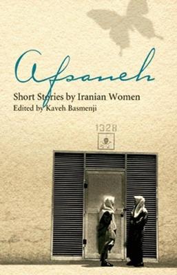 Afsaneh: Short Stories by Iranian Women - Basmenji, Kaveh (Editor)