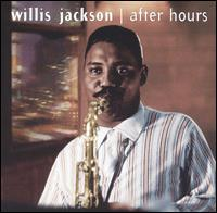 "After Hours - Willis ""Gator"" Jackson"