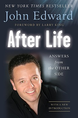 After Life: Answers from the Other Side - Edward, John, and Stoynoff, Natasha, and King, Larry (Foreword by)