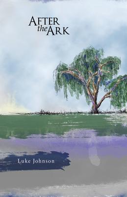After the Ark - Johnson, Luke
