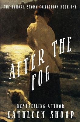 After the Fog - Shoop, Kathleen